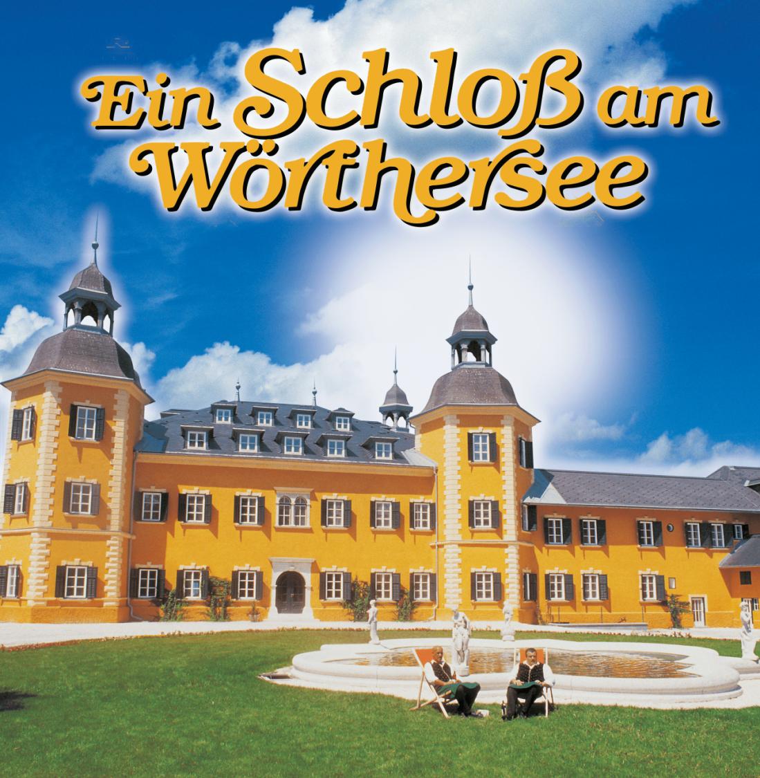 """Als """"Ein Schloss am Wörthersee"""" zur Legende wurde…"""
